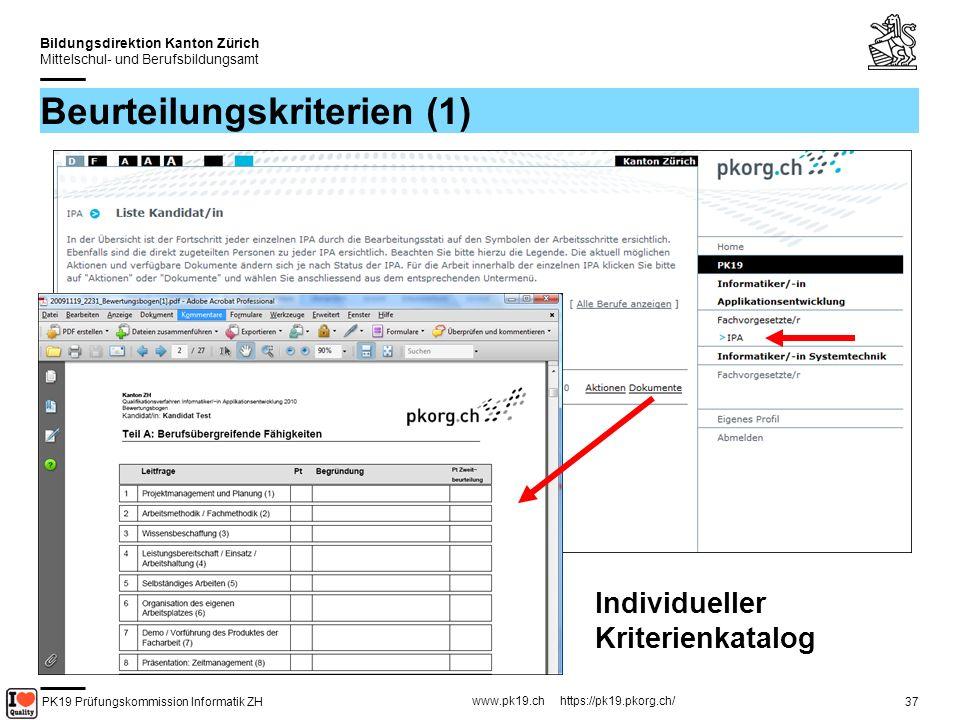 PK19 Prüfungskommission Informatik ZH www.pk19.ch https://pk19.pkorg.ch/ Bildungsdirektion Kanton Zürich Mittelschul- und Berufsbildungsamt 38 Beurteilungskriterien (2)