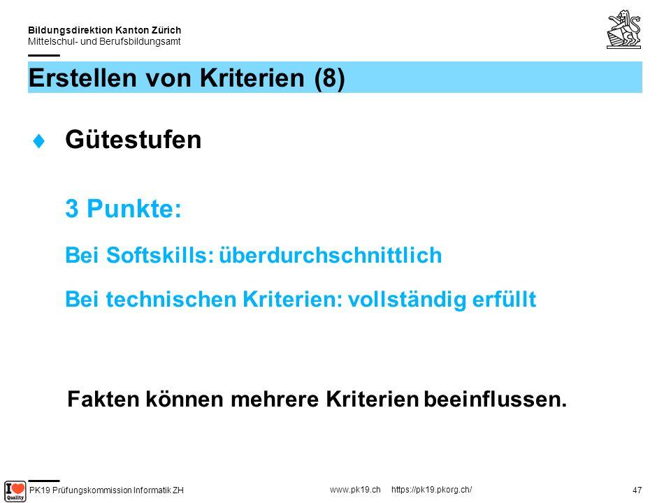 PK19 Prüfungskommission Informatik ZH www.pk19.ch https://pk19.pkorg.ch/ Bildungsdirektion Kanton Zürich Mittelschul- und Berufsbildungsamt 48 Erstellen von Kriterien (9) Kriterien sollen möglichst......
