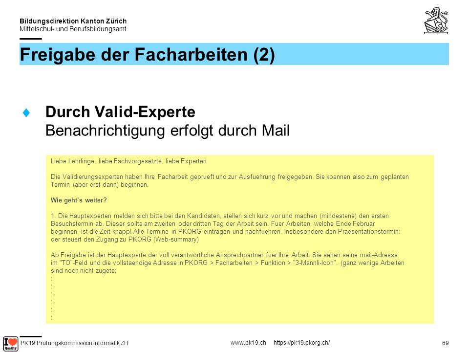 PK19 Prüfungskommission Informatik ZH www.pk19.ch https://pk19.pkorg.ch/ Bildungsdirektion Kanton Zürich Mittelschul- und Berufsbildungsamt 70 Facharbeit: Zeitplan (1) Organisation via e-mail und web (PkOrg) Okt: Orientierungsveranstaltung für Kandidaten Nov: Kandidaten bekommen login/pw für PkOrg Nov: Kandidaten tragen Lehrmeister (LM) und Fachvorgesetzte (FV) ein Nov: LM und FV bekommen login/pw Nov: FV werden zum Info-Abend eingeladen Dez: FV tragen Thematik und Klassierung ein Dez: Experten wählen passende Facharbeit Dez/Jan: Info-Abend für FV