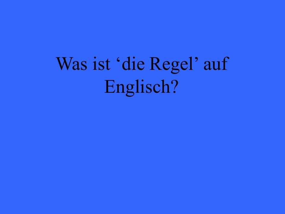 Was ist die Regel auf Englisch