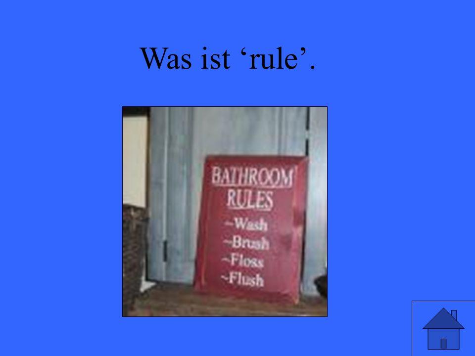 Was ist rule.