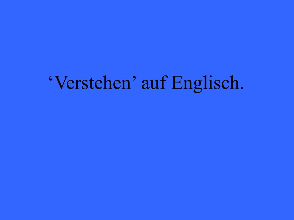 Verstehen auf Englisch.