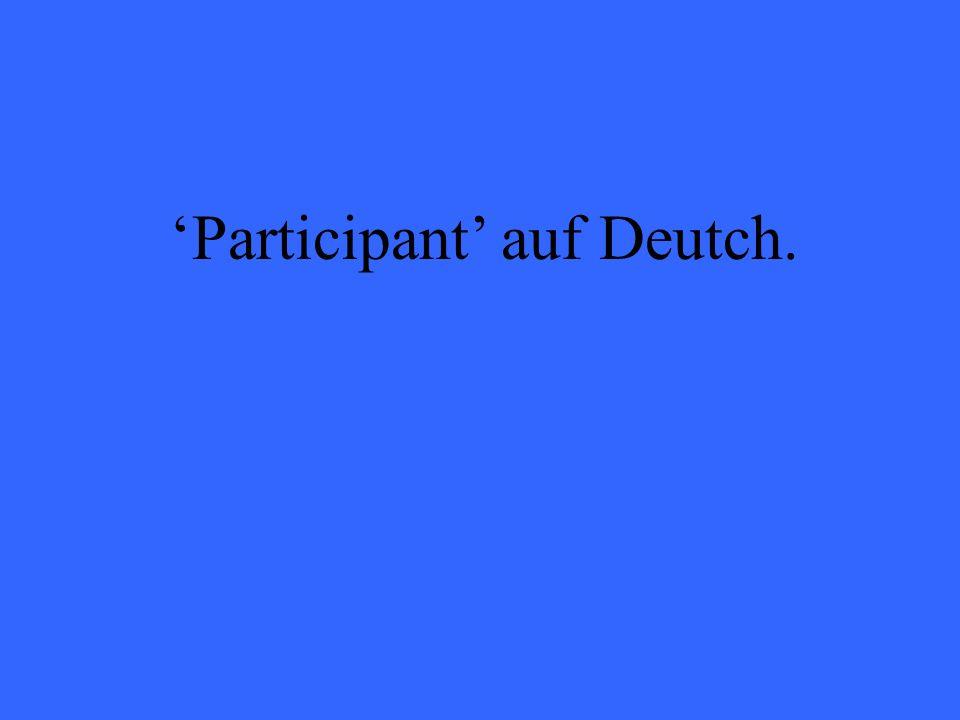 Participant auf Deutch.