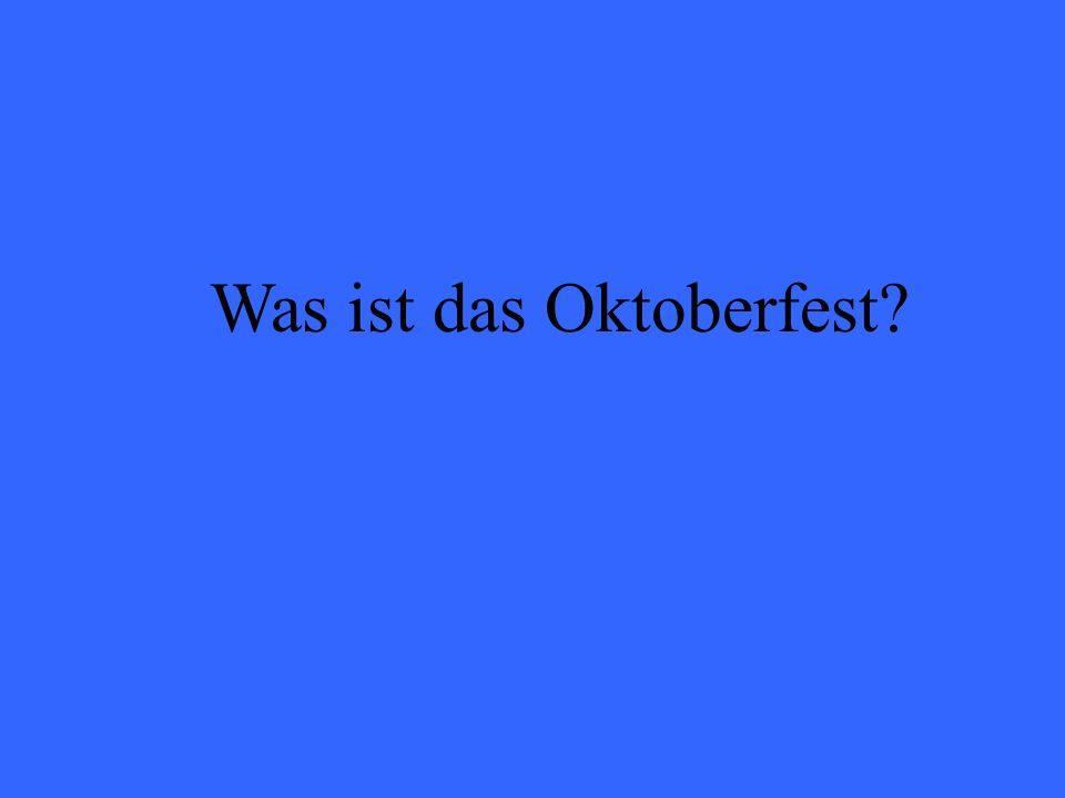 Was ist das Oktoberfest?