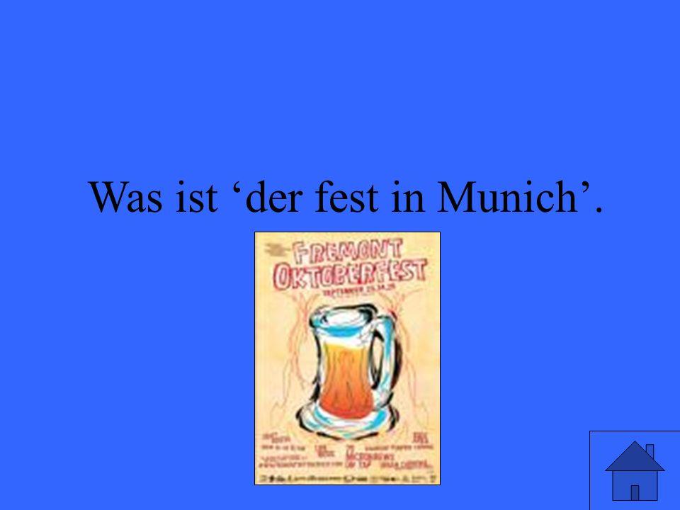 Was ist der fest in Munich.