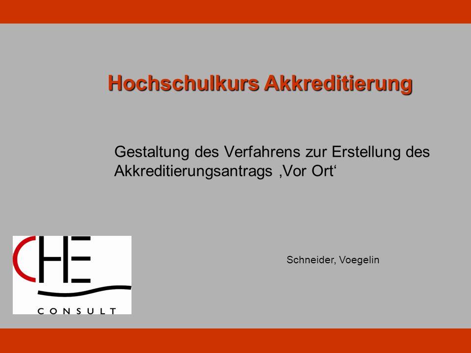 Hochschulkurs Akkreditierung Gestaltung des Verfahrens zur Erstellung des Akkreditierungsantrags Vor Ort Schneider, Voegelin