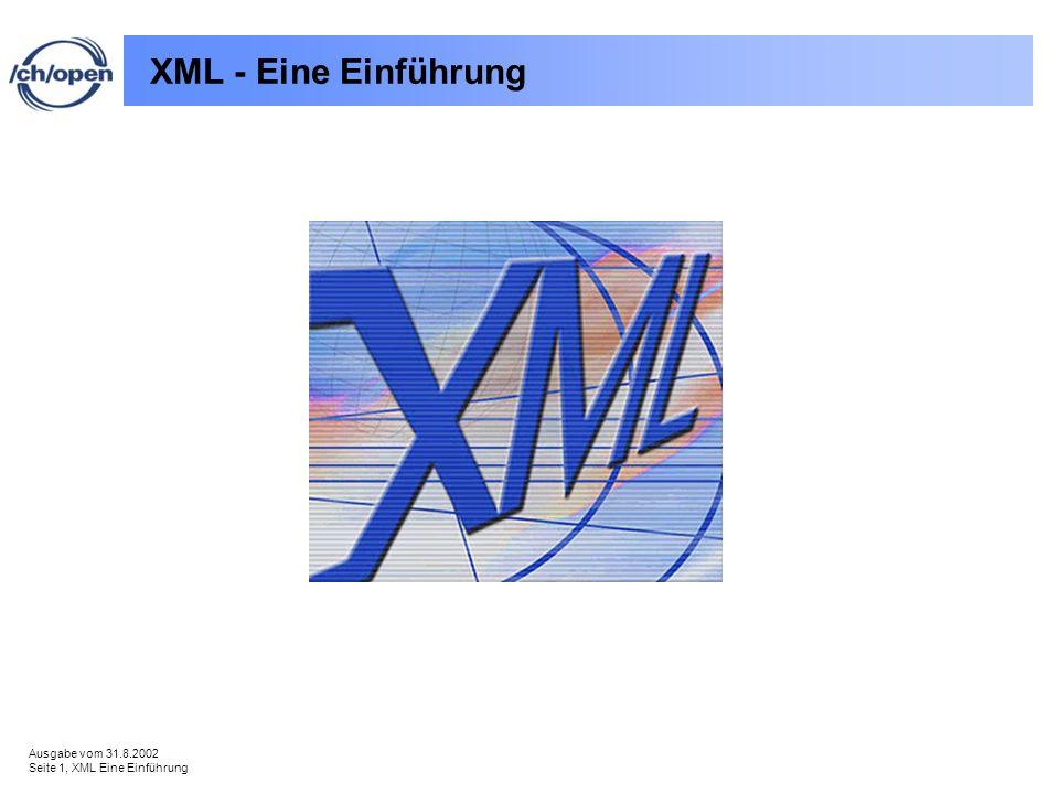 Ausgabe vom 31.8.2002 Seite 1, XML Eine Einführung XML - Eine Einführung