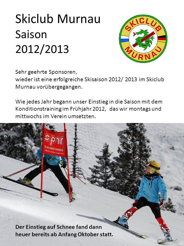 Sehr geehrte Sponsoren, wieder ist eine erfolgreiche Skisaison 2012/ 2013 im Skiclub Murnau vorübergegangen. Wie jedes Jahr begann unser Einstieg in d