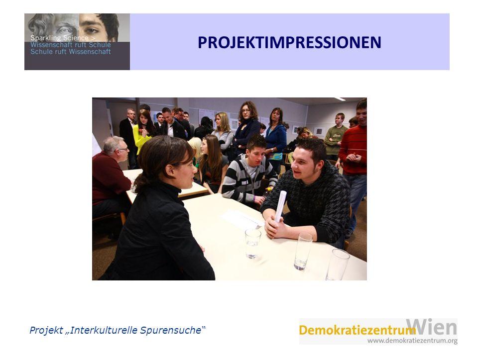 Projekt Interkulturelle Spurensuche Erforschung der Konstruktion und Tradierung von Geschichtsbildern Welche Geschichtsbilder haben SchülerInnen.