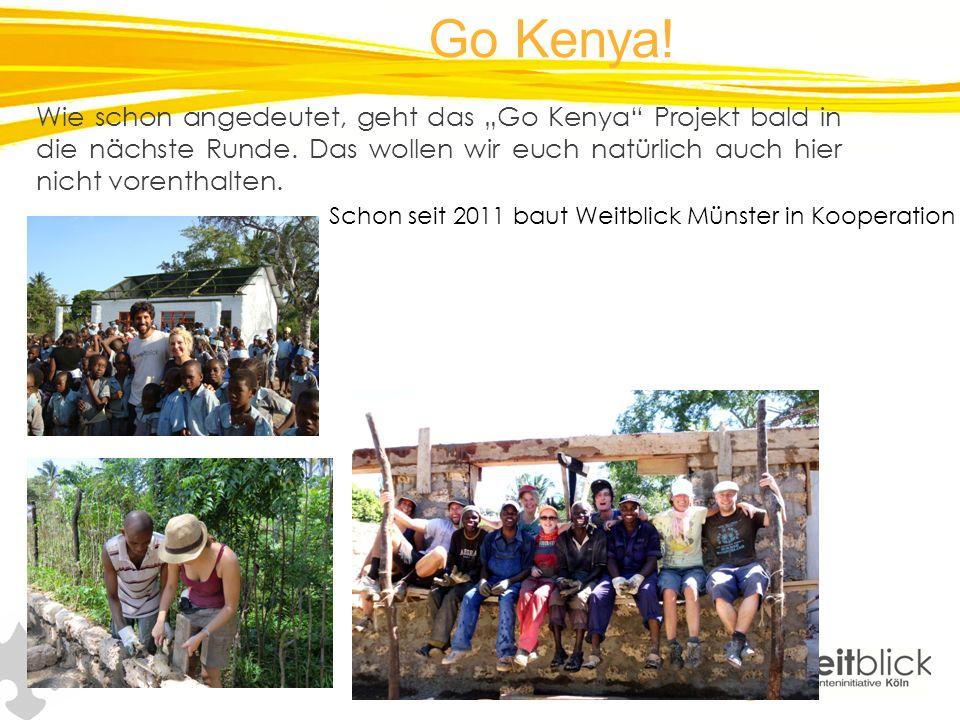 Go Kenya. Wie schon angedeutet, geht das Go Kenya Projekt bald in die nächste Runde.