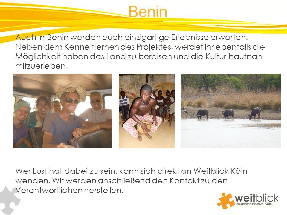 Benin Auch in Benin werden euch einzigartige Erlebnisse erwarten. Neben dem Kennenlernen des Projektes, werdet ihr ebenfalls die Möglichkeit haben das