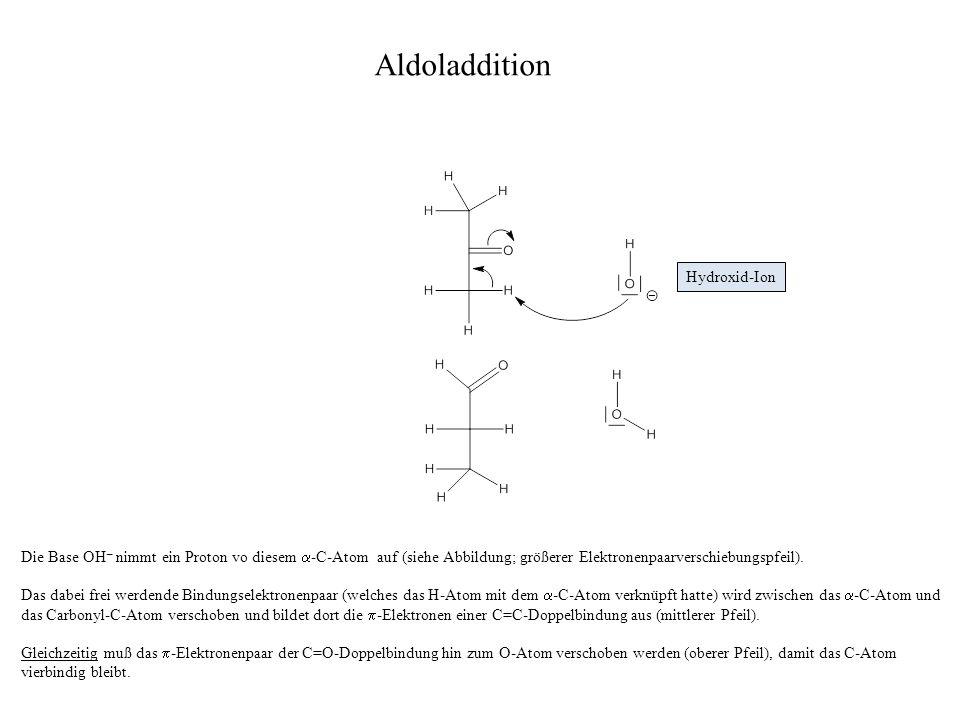 Die Base OH – nimmt ein Proton vo diesem -C-Atom auf (siehe Abbildung; größerer Elektronenpaarverschiebungspfeil). Das dabei frei werdende Bindungsele