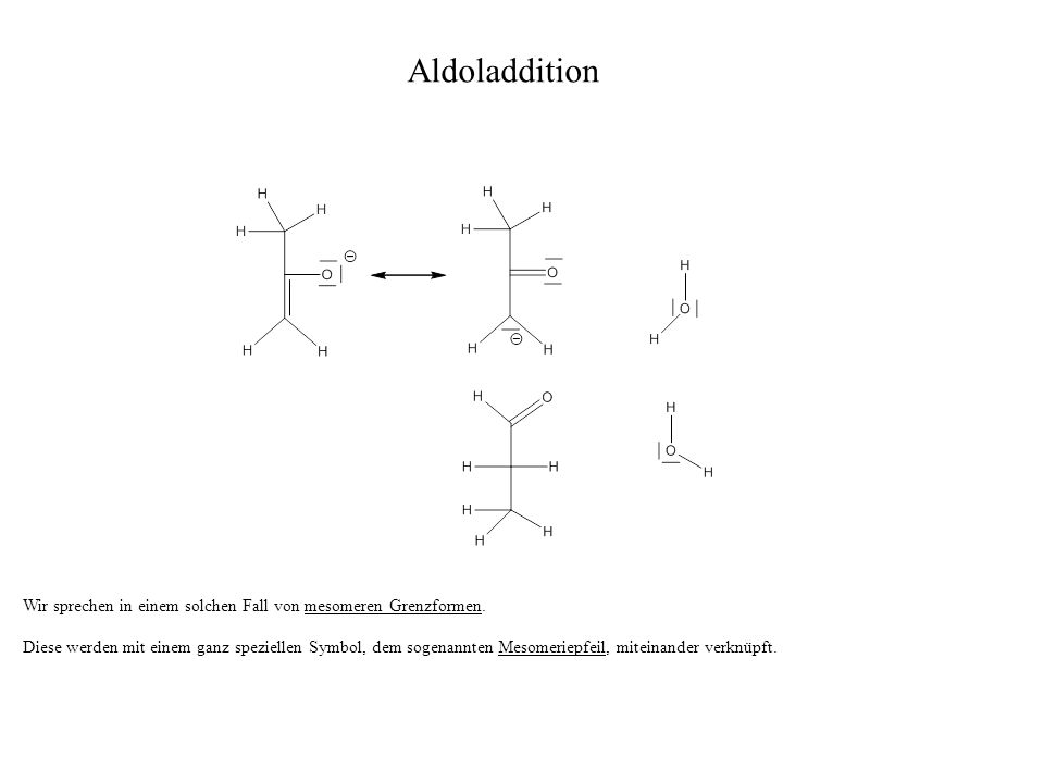 Wir sprechen in einem solchen Fall von mesomeren Grenzformen. Diese werden mit einem ganz speziellen Symbol, dem sogenannten Mesomeriepfeil, miteinand