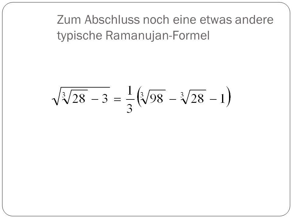 Zum Abschluss noch eine etwas andere typische Ramanujan-Formel