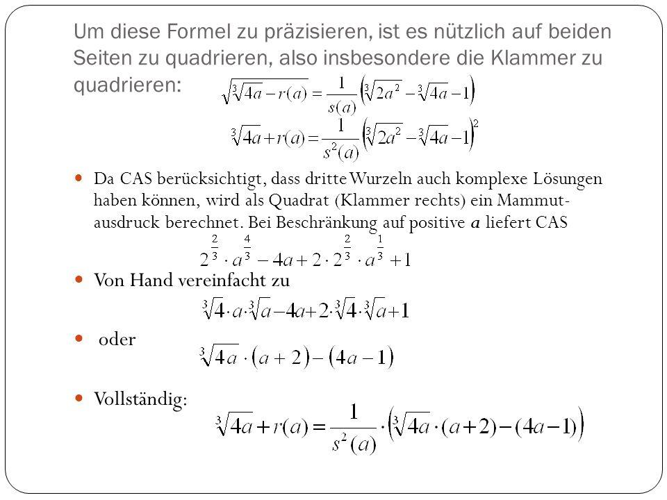 Um diese Formel zu präzisieren, ist es nützlich auf beiden Seiten zu quadrieren, also insbesondere die Klammer zu quadrieren: Da CAS berücksichtigt, d