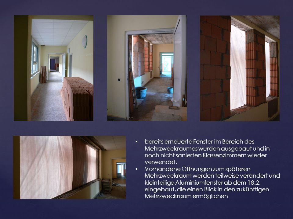bereits erneuerte Fenster im Bereich des Mehrzweckraumes wurden ausgebaut und in noch nicht sanierten Klassenzimmern wieder verwendet.