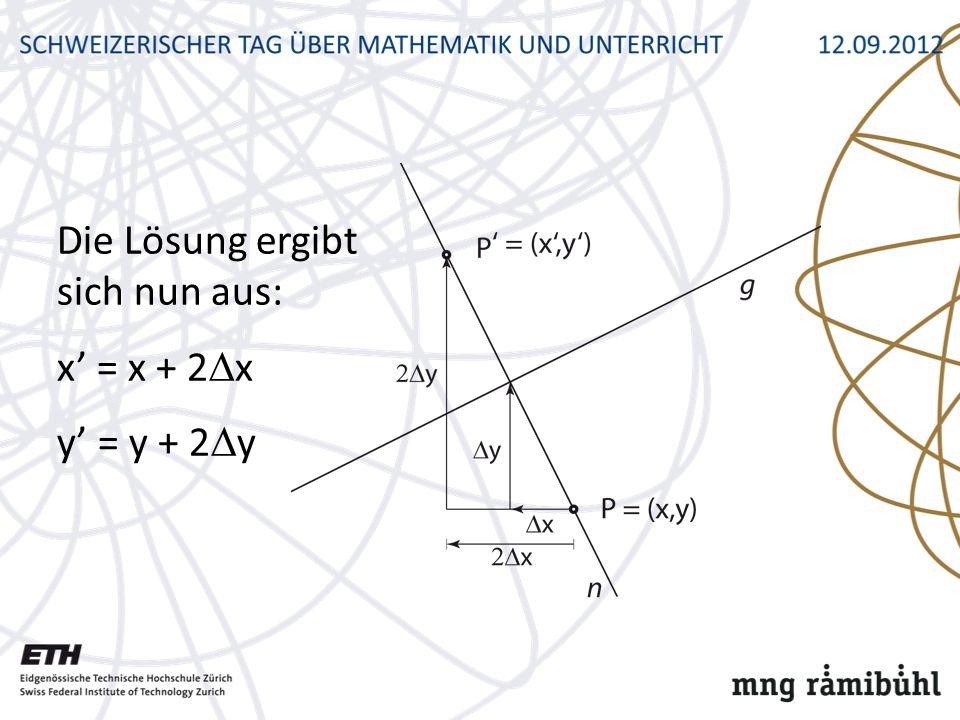 Die Lösung ergibt sich nun aus: x = x + 2 x y = y + 2 y