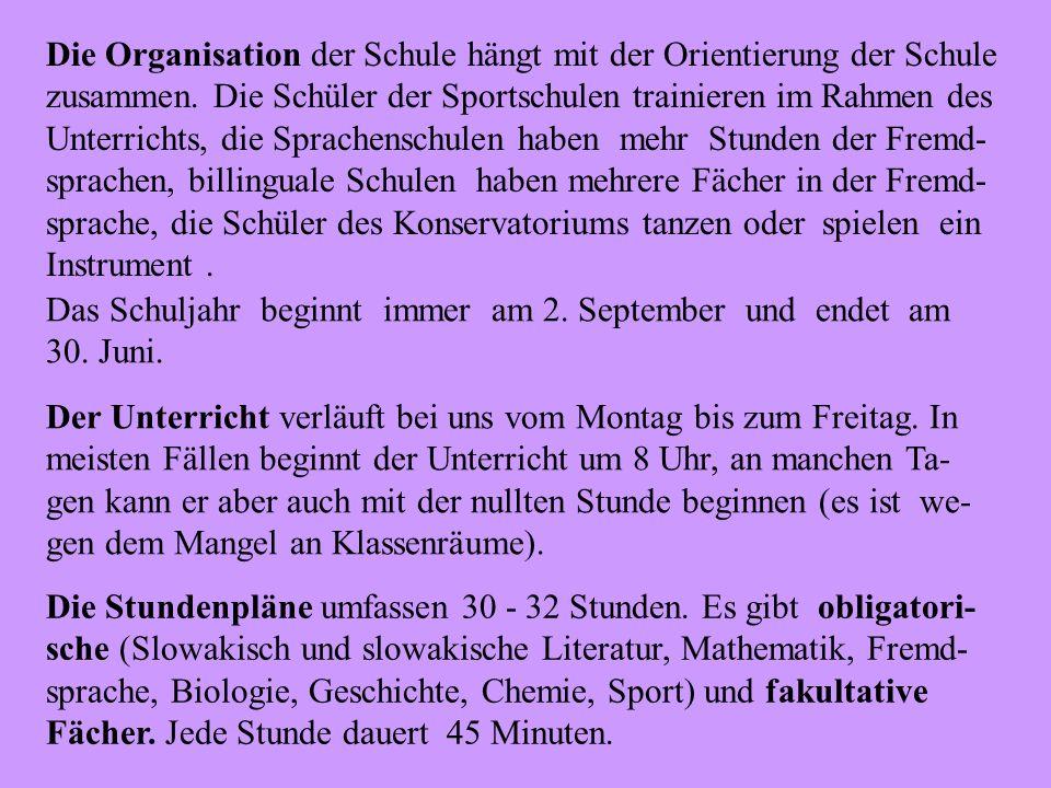 Die Organisation der Schule hängt mit der Orientierung der Schule zusammen. Die Schüler der Sportschulen trainieren im Rahmen des Unterrichts, die Spr