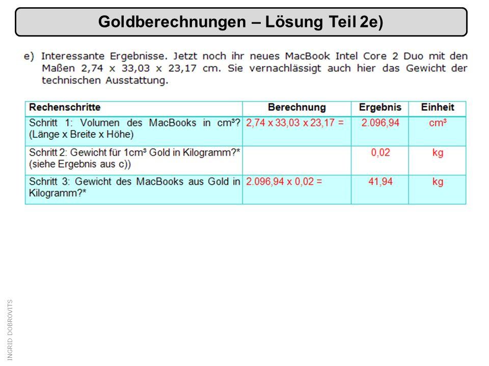 INGRID DOBROVITS Goldberechnungen – Lösung Teil 2e)