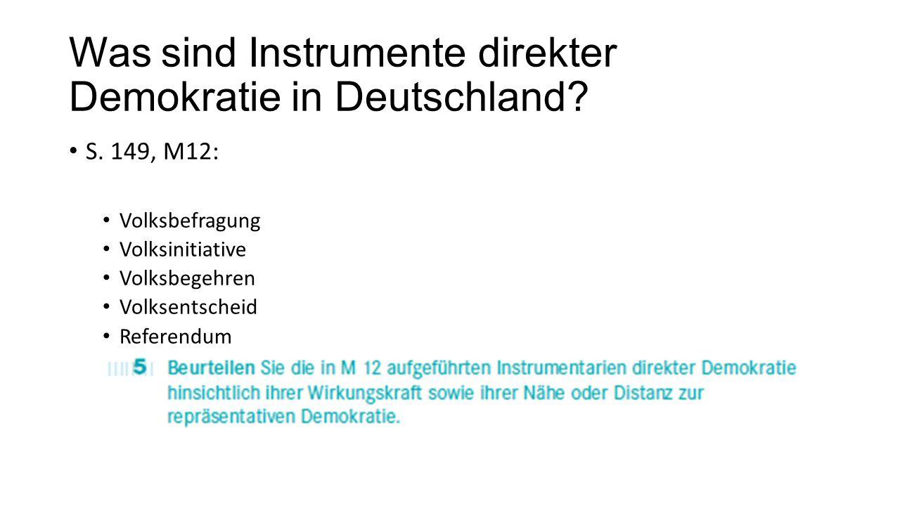 Was sind Instrumente direkter Demokratie in Deutschland? S. 149, M12: Volksbefragung Volksinitiative Volksbegehren Volksentscheid Referendum