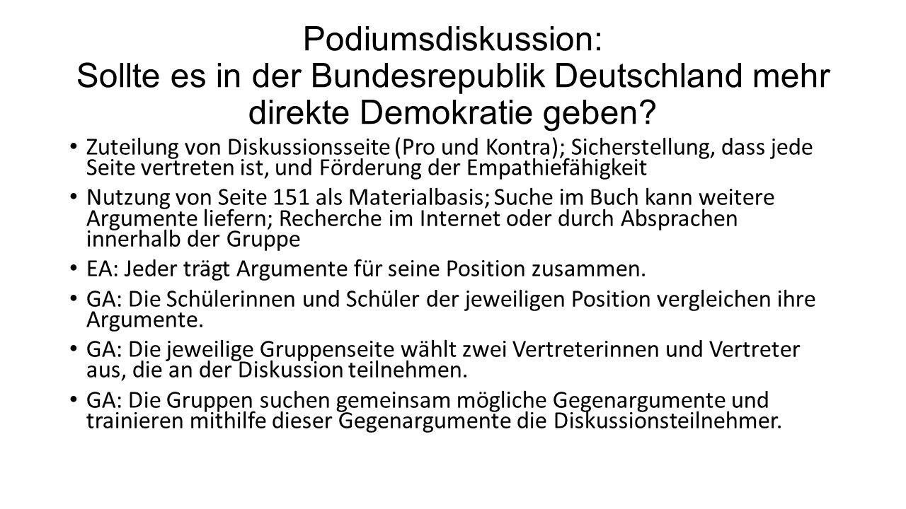 Podiumsdiskussion: Sollte es in der Bundesrepublik Deutschland mehr direkte Demokratie geben? Zuteilung von Diskussionsseite (Pro und Kontra); Sichers