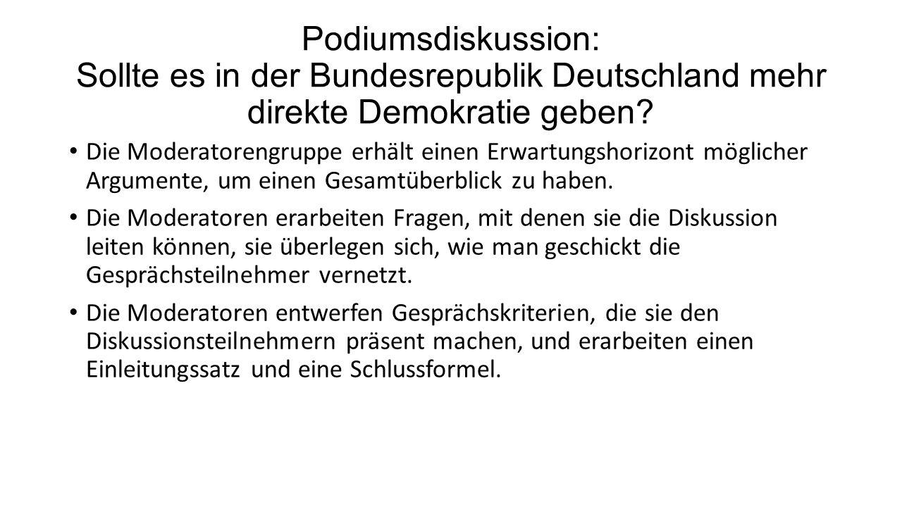 Podiumsdiskussion: Sollte es in der Bundesrepublik Deutschland mehr direkte Demokratie geben? Die Moderatorengruppe erhält einen Erwartungshorizont mö