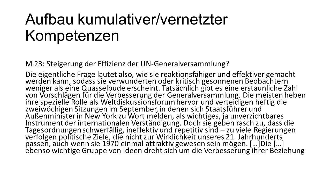Aufbau kumulativer/vernetzter Kompetenzen M 23: Steigerung der Effizienz der UN-Generalversammlung? Die eigentliche Frage lautet also, wie sie reaktio