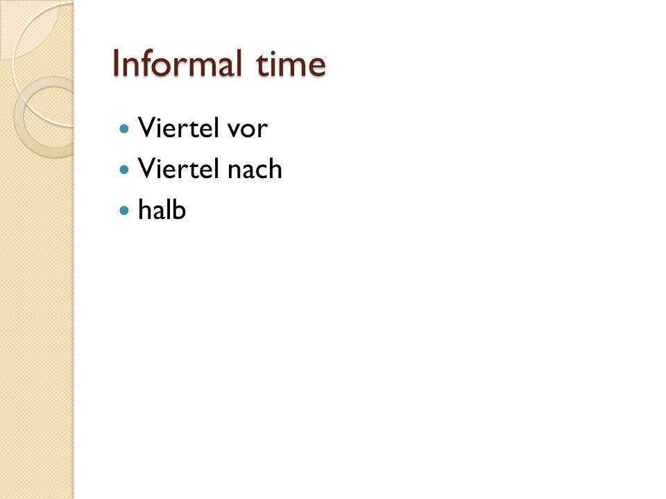 Informal time Viertel vor Viertel nach halb