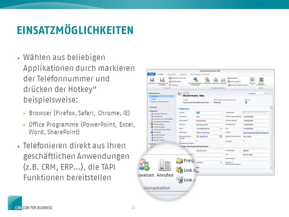 22 Wählen aus beliebigen Applikationen durch markieren der Telefonnummer und drücken der Hotkey beispielsweise: Browser (Firefox, Safari, Chrome, IE)