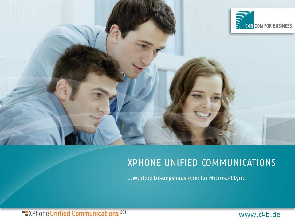 www.c4b.de XPHONE UNIFIED COMMUNICATIONS …weitere Lösungsbausteine für Microsoft Lync