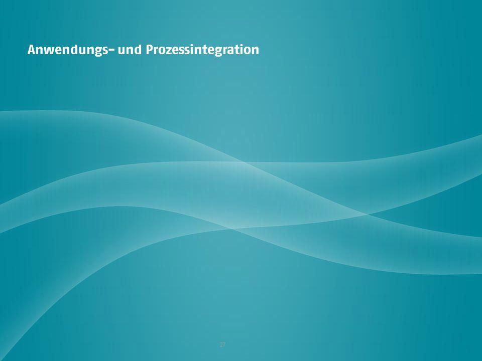 27 Anwendungs- und Prozessintegration