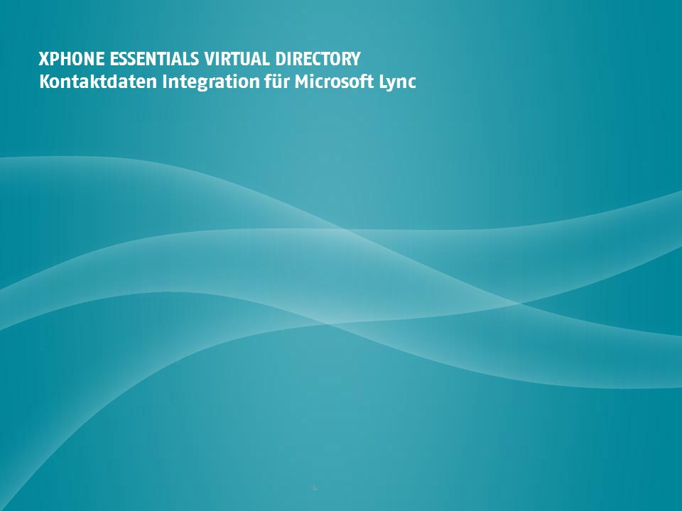 4 XPHONE ESSENTIALS VIRTUAL DIRECTORY Kontaktdaten Integration für Microsoft Lync