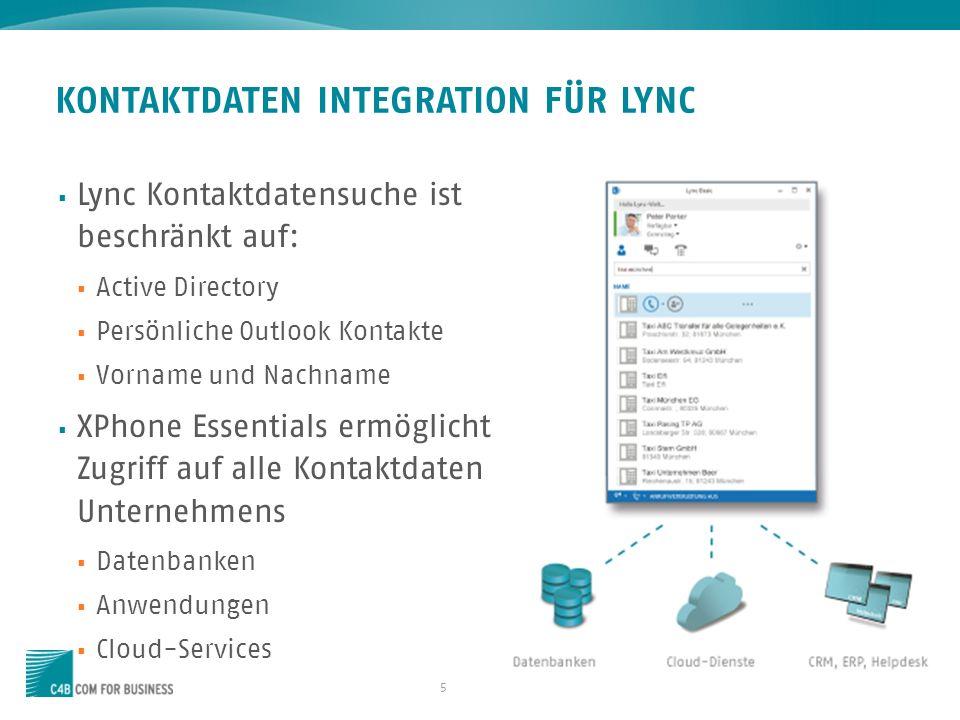 5 KONTAKTDATEN INTEGRATION FÜR LYNC Lync Kontaktdatensuche ist beschränkt auf: Active Directory Persönliche Outlook Kontakte Vorname und Nachname XPho