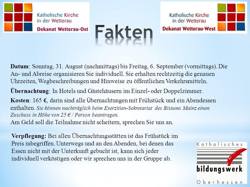 Datum: Sonntag, 31. August (nachmittags) bis Freitag, 6. September (vormittags). Die An- und Abreise organisieren Sie individuell. Sie erhalten rechtz