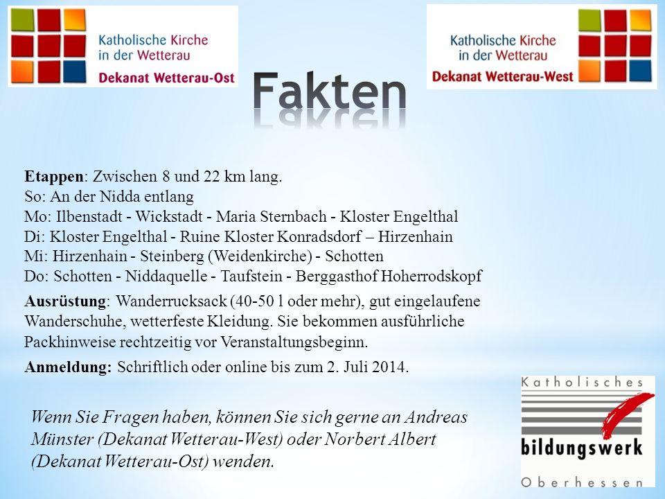 Etappen: Zwischen 8 und 22 km lang. So: An der Nidda entlang Mo: Ilbenstadt - Wickstadt - Maria Sternbach - Kloster Engelthal Di: Kloster Engelthal -
