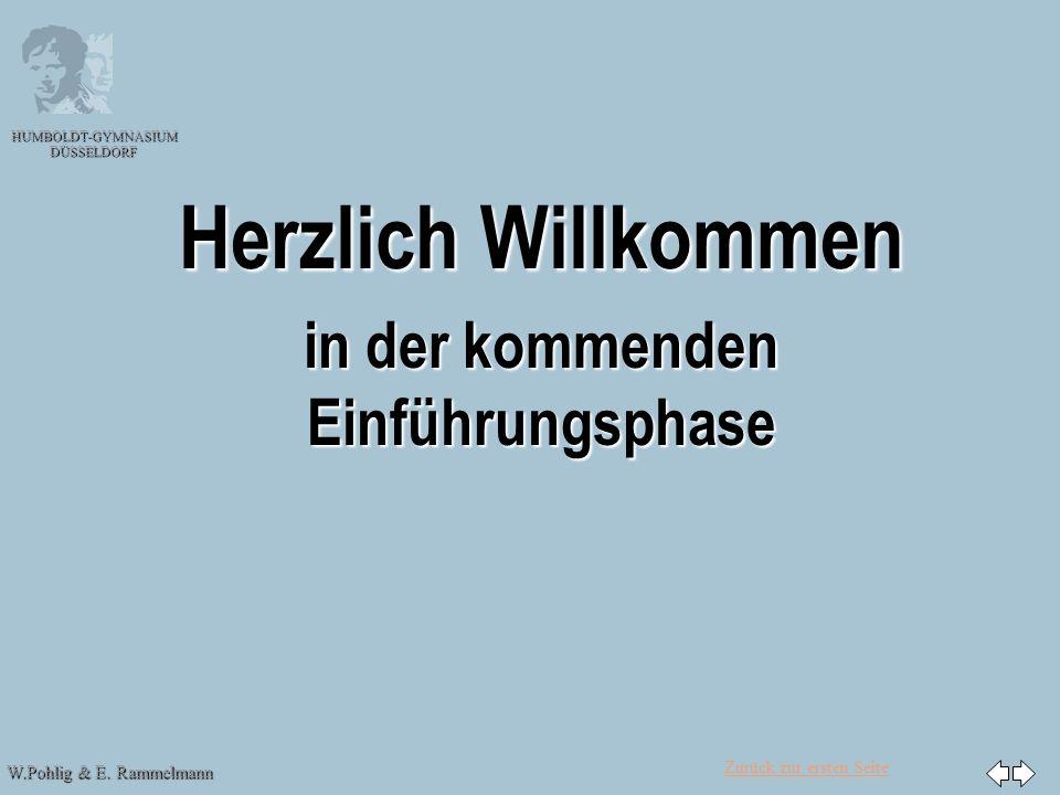 Zurück zur ersten Seite W.Pohlig & E. Rammelmann HUMBOLDT-GYMNASIUM DÜSSELDORF Herzlich Willkommen in der kommenden Einführungsphase