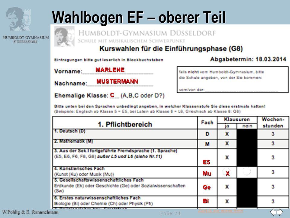 Zurück zur ersten Seite W.Pohlig & E. Rammelmann HUMBOLDT-GYMNASIUM DÜSSELDORF MARLENEMUSTERMANN C E5 MuX Ge Folie: 24 Wahlbogen EF – oberer Teil Bi
