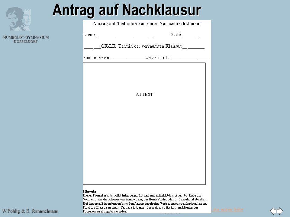 Zurück zur ersten Seite W.Pohlig & E. Rammelmann HUMBOLDT-GYMNASIUM DÜSSELDORF Folie: 34 Antrag auf Nachklausur