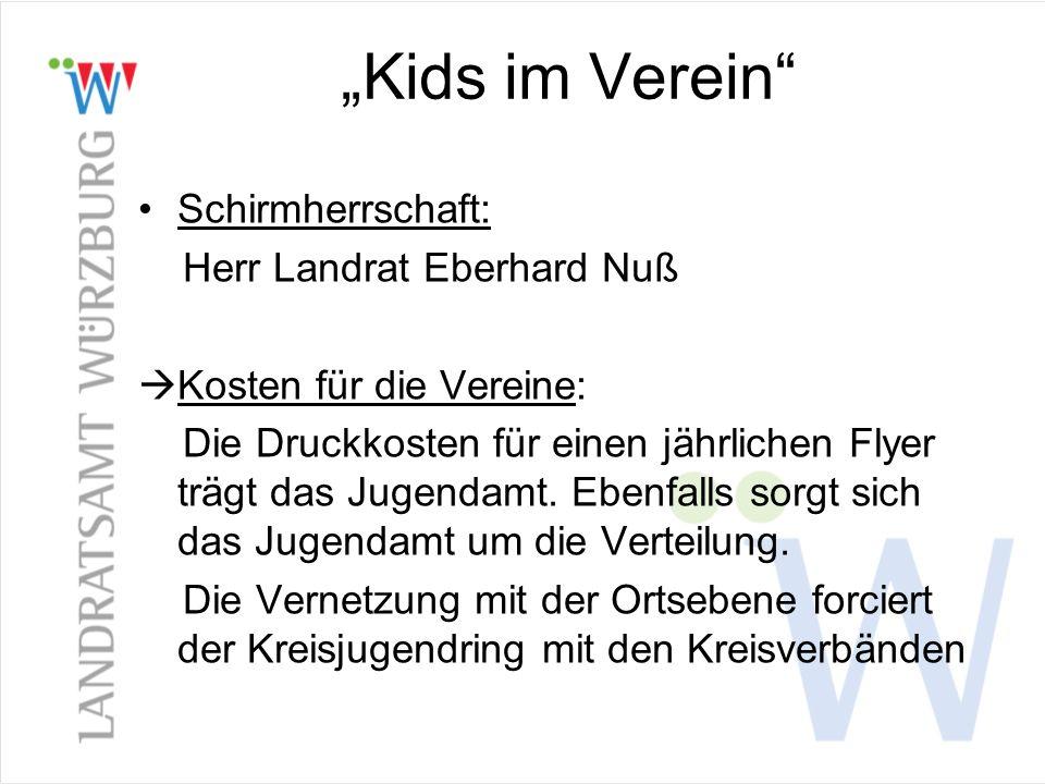 Kids im Verein Schirmherrschaft: Herr Landrat Eberhard Nuß Kosten für die Vereine: Die Druckkosten für einen jährlichen Flyer trägt das Jugendamt. Ebe