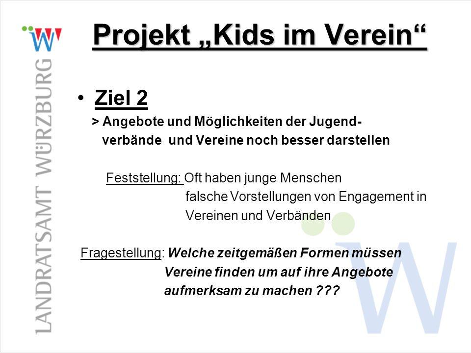 Projekt Kids im Verein Ziel 2 > Angebote und Möglichkeiten der Jugend- verbände und Vereine noch besser darstellen Feststellung: Oft haben junge Mensc