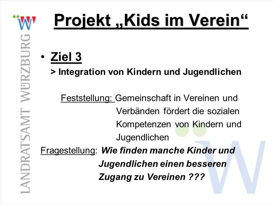 Projekt Kids im Verein Ziel 3 > Integration von Kindern und Jugendlichen Feststellung: Gemeinschaft in Vereinen und Verbänden fördert die sozialen Kom