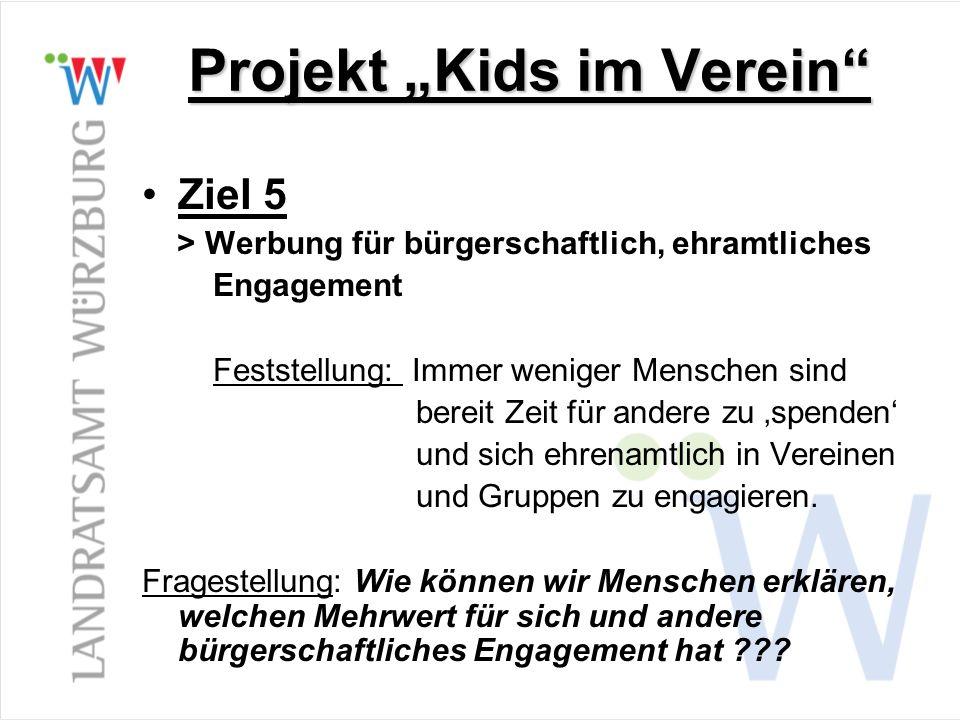 Projekt Kids im Verein Ziel 5 > Werbung für bürgerschaftlich, ehramtliches Engagement Feststellung: Immer weniger Menschen sind bereit Zeit für andere