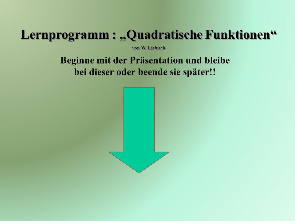 Lernprogramm : Quadratische Funktionen von W.