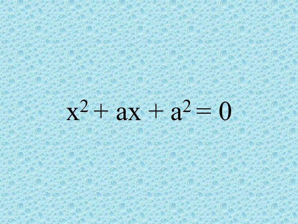 x 2 + ax + a 2 = 0