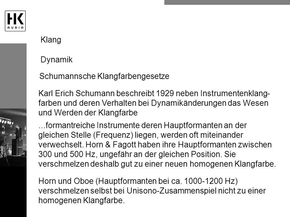 Schumannsche Klangfarbengesetze Karl Erich Schumann beschreibt 1929 neben Instrumentenklang- farben und deren Verhalten bei Dynamikänderungen das Wese