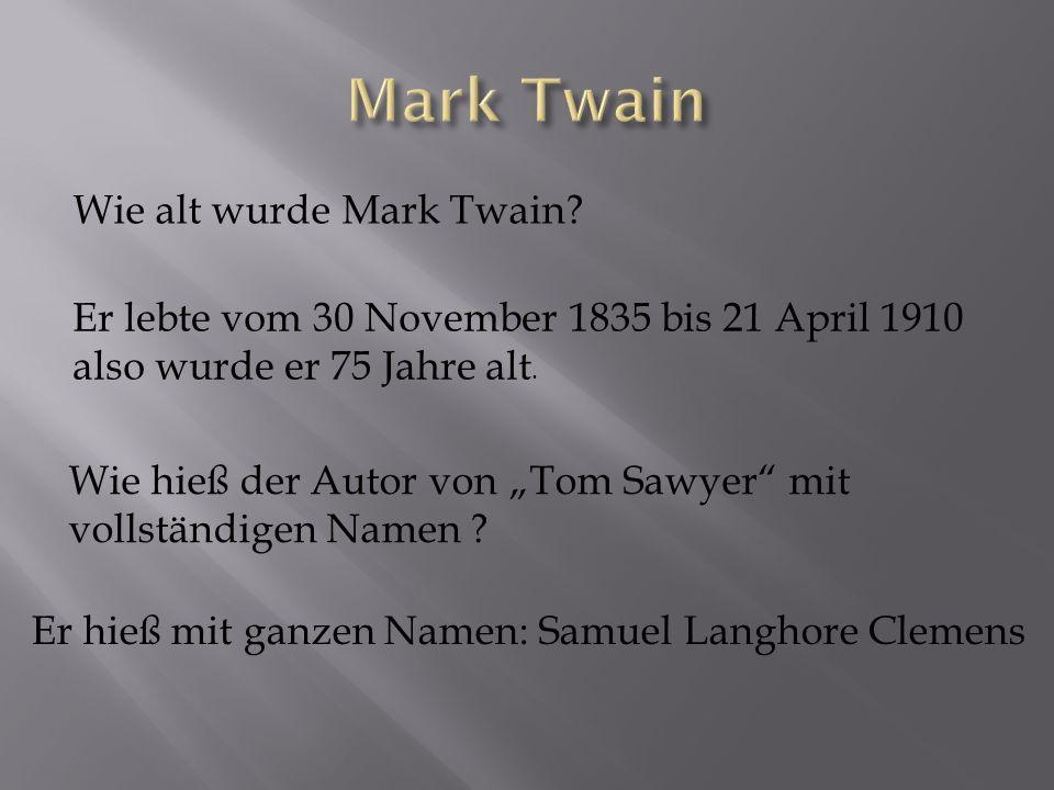 Wie alt wurde Mark Twain.