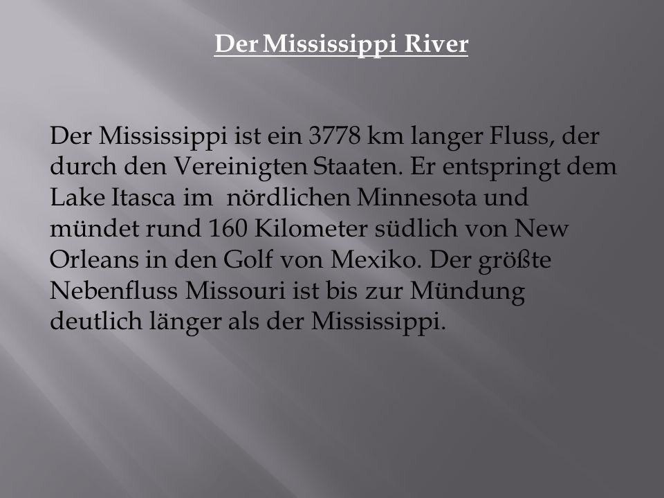 Der Mississippi ist ein 3778 km langer Fluss, der durch den Vereinigten Staaten.