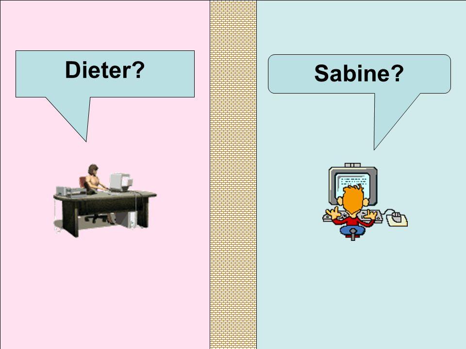 Sabine? Dieter?