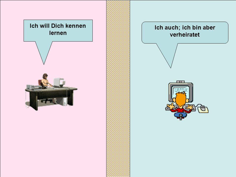verteilt durch www.funmail2u.dewww.funmail2u.de Ich auch; ich bin aber verheiratet Ich will Dich kennen lernen