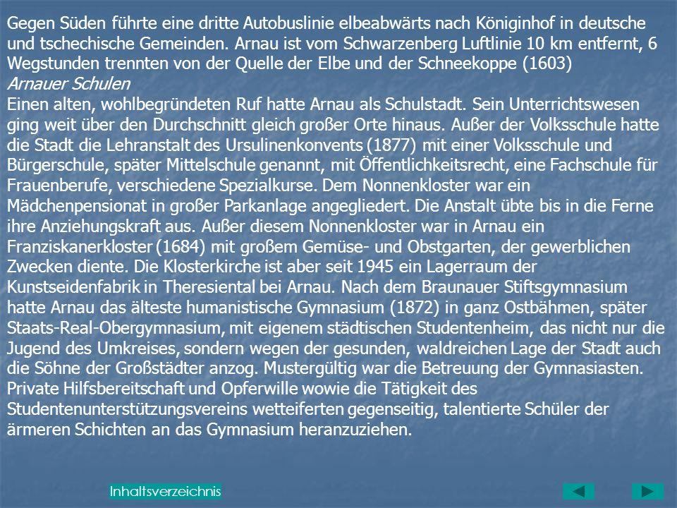 III Arnau und der Kreis Hohenelbe Arnau liegt am Zusammenfluss der Elbe und des Seifenbaches, der sämtliche südlichen Abflusswässer des Schwarzenberge